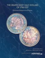 The Draped Bust Half Dollars of 1796-1797 - Jon Amato Ph.D., James L. Halperin, Mark Van Winkle