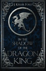 In the Shadow of the Dragon King - J. Keller Ford