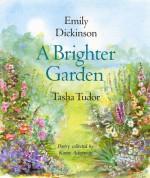 A Brighter Garden - Tasha Tudor, Karen Ackerman