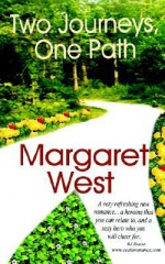 Two Journeys, One Path - Margaret West