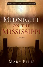 Midnight on the Mississippi (Secrets of the South Mysteries Book 1) - Mary Ellis