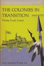 The Colonies in Transition, 1660-1713 - Wesley Frank Craven