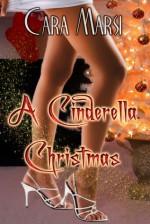 A Cinderella Christmas - Cara Marsi