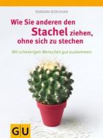 Wie Sie anderen den Stachel ziehen, ohne sich selbst zu stechen (GU Einzeltitel Lebenshilfe) (German Edition) - Barbara Berckhan