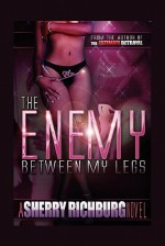 The Enemy Between My Legs - Sherry Richburg