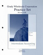 Grady Wholesale Corporation Practice Set for Use with Intermediate Accounting Third Edition - J. Spiceland, James Sepe, Lawrence Tomassini