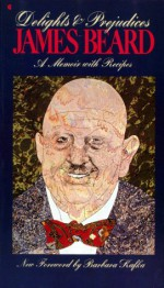 Delights and Prejudices - James Beard