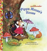 Pippa Mouse's House (Jellybean Books(R)) by Boegehold, Betty D. (1998) Hardcover - Betty D. Boegehold