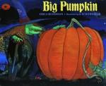 Big Pumpkin - Erica Silverman, John McDonough