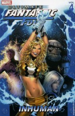 Ultimate Fantastic Four, Vol. 4: Inhuman - Mike Carey, Jae Lee