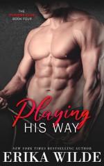 Playing His Way - Erika Wilde
