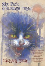 Six Pack o' Strange Tales - Michael Faun