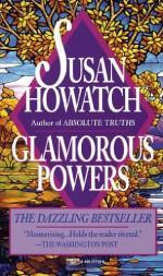 Glamorous Powers - Susan Howatch