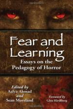 Fear and Learning: Essays on the Pedagogy of Horror - Aalya Ahmad, Sean Moreland, K.A. Laity