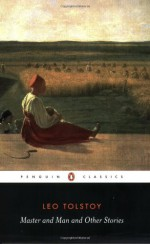 Master and Man and Other Stories - Leo Tolstoy, Hugh McLean, Ronald Wilks, Paul Foote