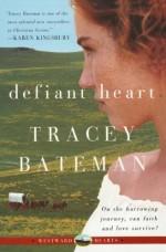 Defiant Heart - Tracey Bateman