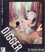 Digger, Volume One - Ursula Vernon