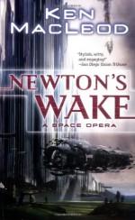 Newton's Wake: A Space Opera - Ken MacLeod