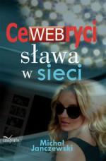CeWEBryci. Sława w sieci - Michał Janczewski