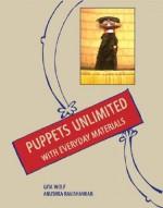 Puppets Unlimited: With Everyday Materials - Gita Wolf, Anushka Ravishankar