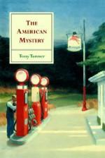 The American Mystery: American Literature from Emerson to Delillo - Tony Tanner