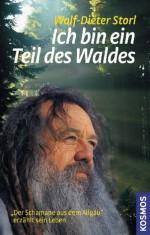 """Ich bin ein Teil des Waldes: Der """"Schamane aus dem Algäu"""" erzählt sein Leben (German Edition) - Wolf-Dieter Storl"""