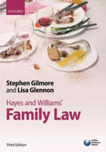 Hayes and Williams' Family Law: Principles, Policy, and Practice - Stephen Gilmore, Lisa Glennon