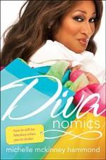 Divanomics: How To Still Be Fabulous When You're Broke - Michelle McKinney Hammond