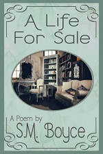 A Life For Sale: a short poem - S.M. Boyce