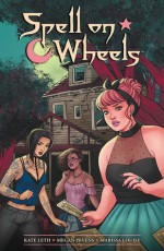 Spell on Wheels - Kate Leth, Megan Levens, Marissa Louise