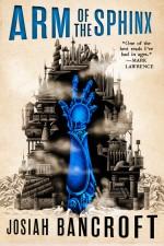 Arm of the Sphinx - Josiah Bancroft