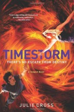 Timestorm (Tempest Trilogy) by Cross, Julie (2014) Hardcover - Julie Cross