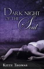 Dark Night of the Soul - Kitty Thomas