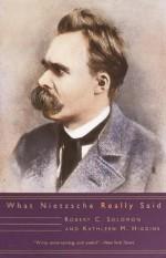 What Nietzsche Really Said (Age of Unreason) - Robert C. Solomon, Kathleen M. Higgins