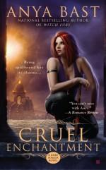 Cruel Enchantment - Anya Bast