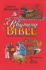 The Rhyming Bible: From the Creation to Revelation - James Muirden, David Eccles