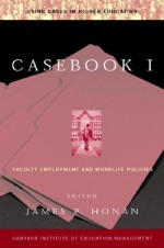 Casebook 1: Faculty Employment Policies - James P. honan