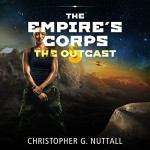 The Outcast: The Empire's Corps, Book 5 - Christopher G. Nuttall, Jeffrey Kafer