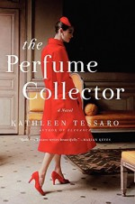The Perfume Collector: A Novel by Kathleen Tessaro (2014-02-04) - Kathleen Tessaro