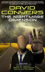 The Nightmare Dimension - David Conyers, David Kernot, Brian M Sammons, David Witteveen