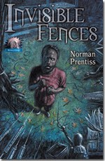 Invisible Fences - Steve Gilberts, Norman Prentiss, Keith Minnion