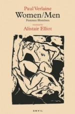 Women/Men: Femmes/Hombres (French and English Edition) - Paul Verlaine, Alistair Elliot