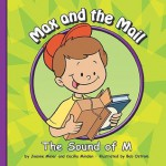 Max and the Mail: The Sound of M - Joanne Meier, Cecilia Minden, Bob Ostrom