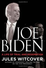 Joe Biden: A Life of Trial and Redemption - Jules Witcover