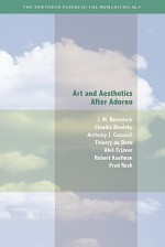 Art and Aesthetics after Adorno - J.M. Bernstein, Claudia Brodsky, Anthony J. Cascardi, Thierry De Duve, Ales Erjavec