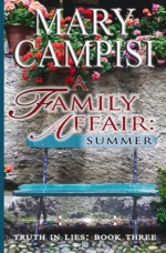 A Family Affair: Summer (Truth in Lies) (Volume 3) - Mary Campisi