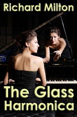 The Glass Harmonica: A Julia Franklin crime mystery - Richard Milton
