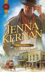 The Last Cahill Cowboy - Jenna Kernan
