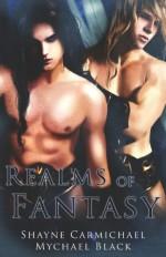 Realms of Fantasy - Shayne Carmichael, Mychael Black