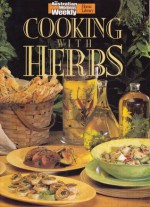 """Cooking With Herbs (""""Australian Women's Weekly"""" Home Library) - Maryanne Blacker"""